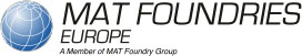 MAT Foundries Europe | A Member of the MAT Foundry Group
